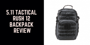 5.11 Tactical Rush 12 Backpack Review 1