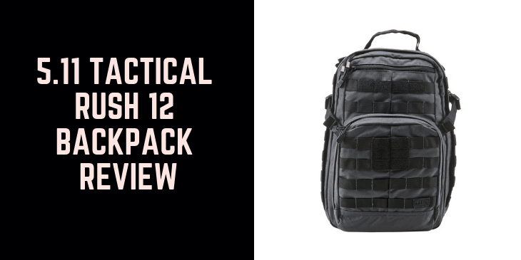5.11 Tactical Rush 12 Backpack Review