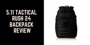 5.11 Tactical Rush 24 Backpack Review 1