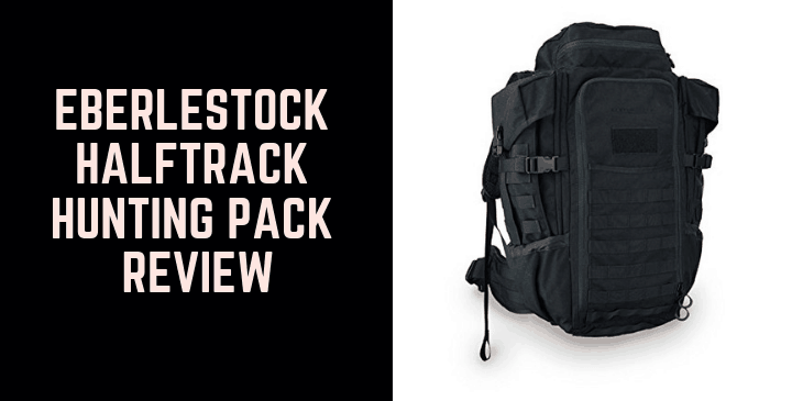 Eberlestock Halftrack Hunting Pack Review