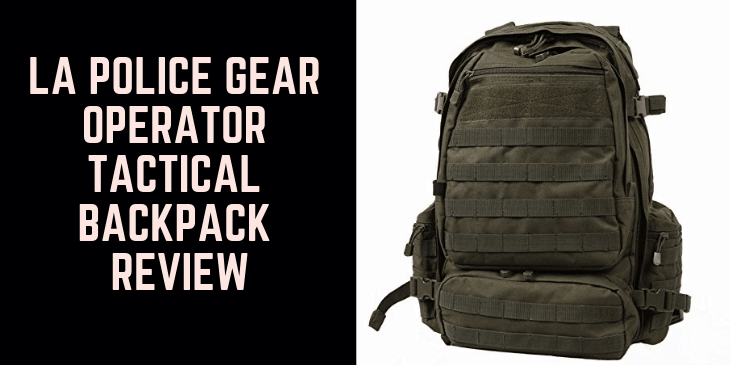 La Police Gear Operator Tactical Backpack Review