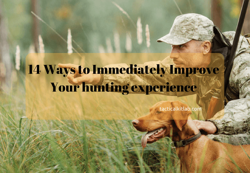 14 Ways to Immediately Improve Your hunting experience