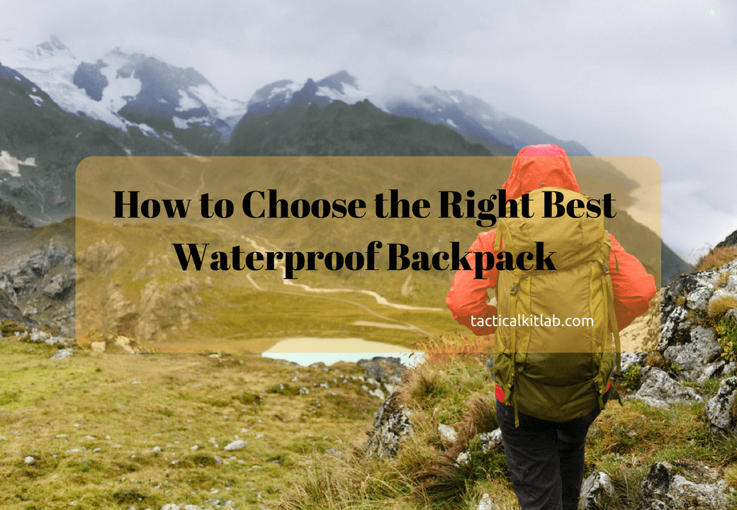 How to Choose the Right Best Waterproof Backpack