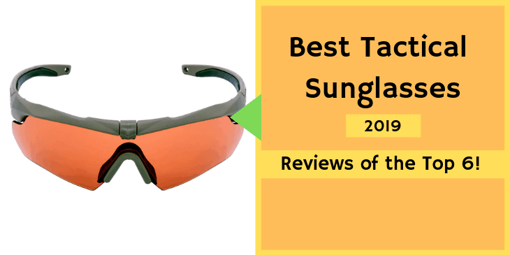 e118fd8621de Best Tactical Sunglasses in 2019 – Reviews of the Top 6!