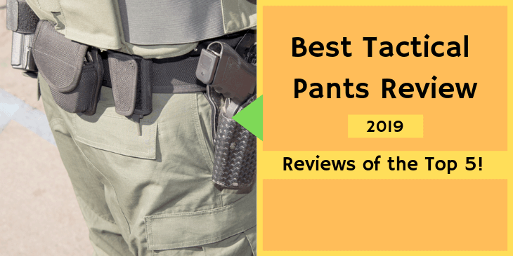 Best Tactical Pants Review in 2019 With Ultimate Guide