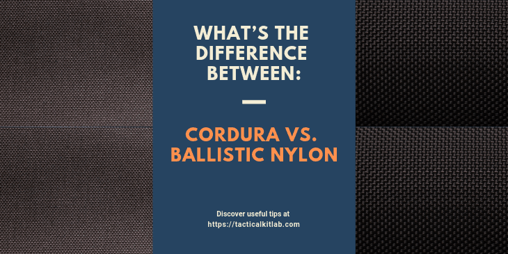 What's the Difference Between: Cordura Vs. Ballistic Nylon?