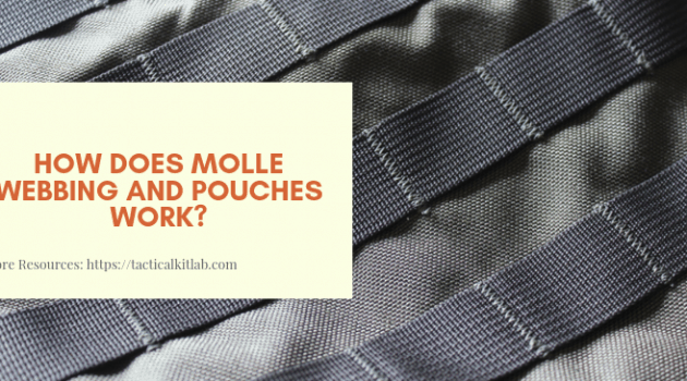How does MOLLE Webbing and Pouches Work